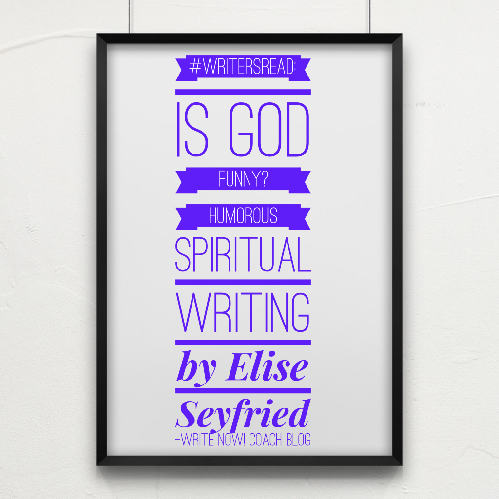 WritersRead: Humorous Spiritual Writing by Elise Seyfried