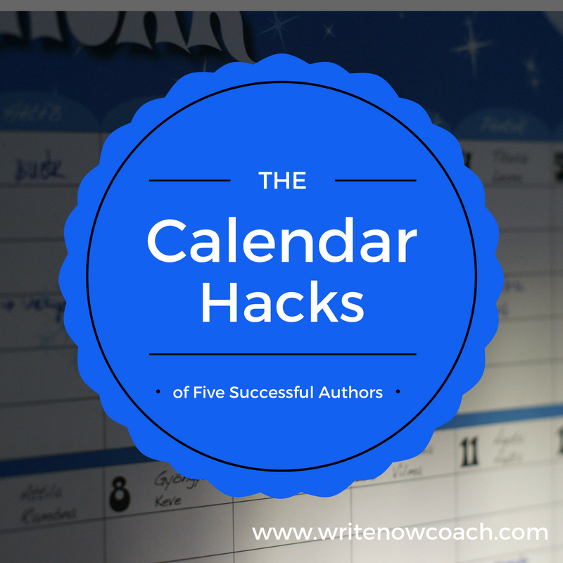 Writers Work The Calendar Hacks Of Five Successful Authors Write