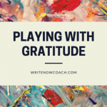playing with gratitude