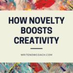 Novelty Boosts Creativity