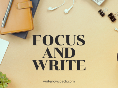 Focus and write