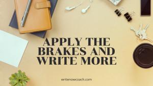 Apply the brakes